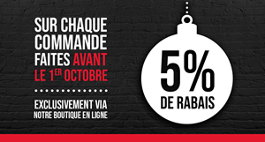 5 % DE RABAIS SUR VOTRE COMMANDE DE NOËL